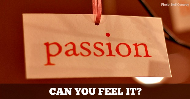 5 Powerful reasons to get PASSIONATE about your business!