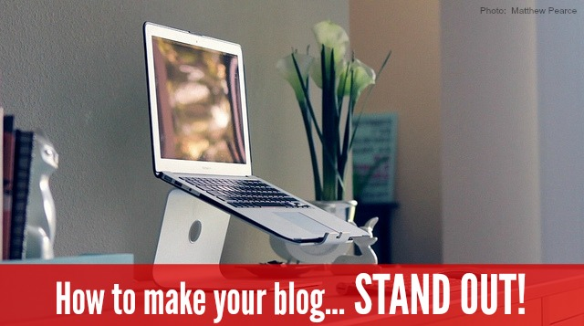 How to make your blog stand out and build a valuable readership!
