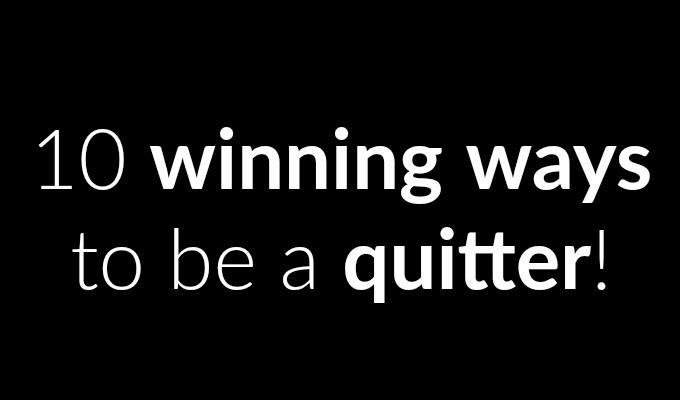 marketing tips, quitting, winning